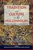 Tradition and Culture in the Millennium : Tribal Colleges and Universities, Warner, Linda Sue and Gipp, Gerald E., 1607520001