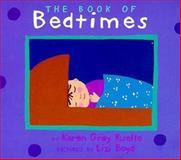 The Book of Bedtimes, Karen Gray Ruelle, 0152010017
