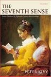 The Seventh Sense : Frances Hutcheson and Eighteenth-Century British Aesthetics, Kivy, Peter, 019926001X
