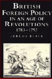 British Foreign Policy in an Age of Revolutions, 1783-1793, Black, Jeremy, 0521450012