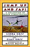 Jump up and Say! : A Collection of Black Storytelling, Linda Goss, 0684810018