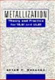 Metallization : Theory and Practice for VLSI and ULSI, Murarka, Shyam P., 0750690011