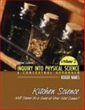 Inquiry into Physical Science : A Contextual Approach Volume 2: Kitchen Science: Will Science Be A Guest at Your Next Dinner?, Nanes, Roger, 0757550010
