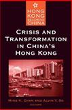 Crisis and Transformation in China's Hong Kong, , 0765610019