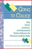 Going to College : How Social, Economic, and Educational Factors Influence the Decisions Students Make, Hossler, Don and Schmit, Jack, 0801860016