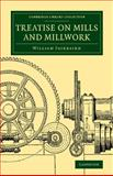 Treatise on Mills and Millwork, Fairbairn, William, 1108070019