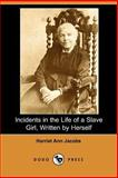 Incidents in the Life of A Slave Girl Wr, Jacobs, Harriet A., 1406510017