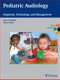 Pediatric Audiology : Diagnosis, Technology, and Management, Madell, Jane R., 1604060018