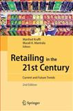 Retailing in the 21st Century : Current and Future Trends, , 3540720014
