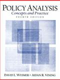 Policy Analysis : Concepts and Practice, Weimer, David Leo and Vining, Aidan R., 0131830015