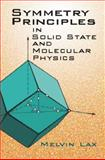 Symmetry Principles in Solid State and Molecular Physics, Lax, Melvin J., 0486420019