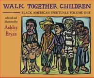 Walk Together Children, Ashley Bryan, 0979300010