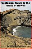 Geological Guide to the Island of Hawaii, Richard C. Robinson, 0985240016