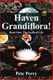 Haven Grandiflora!, Pete Perry, 1425930018