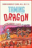 Taming the Dragon, Shana Wibberley Clark, 145259001X