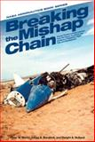 Breaking the Mishap Chain : Human Factors Lessons Learned from Aerospace Accidents and Incidents in Research, Flight Test, and Development, Peter W Merlin, 1626830010