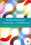 Action Research in Nursing and Healthcare, Williamson, Graham and Bellman, Loretta, 1849200017
