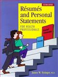Resumes and Personal Statements for Health Professionals, Tysinger, James W., 1883620015