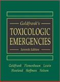 Goldfrank's Toxicologic Emergencies, Goldfrank, Lewis R. and Flomenbaum, Neal E., 0071360018