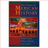 The Course of Mexican History and Writing History, Meyer, Michael C. and Sherman, William L., 0195110013
