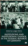 Institutions and Institutional Change in the Federal Republic of Germany 9780312230012