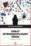 Great Interdisciplinary Ideas : A Reader for Writers, Vesterman, William, 0321450019