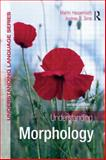 Understanding Morphology, Sims, Andrea D. and Haspelmath, Martin, 0340950013