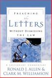 Preaching the Letters Without Dismissing the Law, Ronald J. Allen and Clark M. Williamson, 0664230016