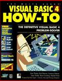 Visual Basic 4 How-To : The All-New Definitive Visual Basic Problem Solver, Petersen, C. and Peterson, K., 1571690018