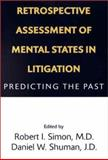 Retrospective Assessment of Mental States in Litigation : Predicting the Past, , 1585620017