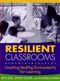 Resilient Classrooms : Creating Healthy Environments for Learning, Doll, Beth and Zucker, Steven, 1593850018
