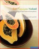 Eat Papayas Naked, Susan M. Lark, 1596370017