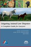 Litigating Animal Law Disputes, Joan E. Schaffner, 1604420014