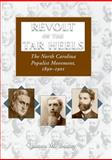 Revolt of the Tar Heels : The North Carolina Populist Movement, 1890-1901, Beeby, James M., 1604730013