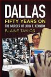 Dallas 50 Years On, Blaine Taylor, 162545001X