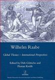 Wilhelm Raabe : Global Themes - International Perspectives, , 1906540012