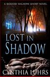 Lost in Shadow, Cynthia Luhrs, 1939450012