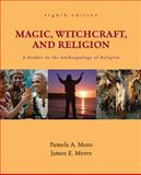 Magic, Witchcraft, and Religion : A Reader in the Anthropology of Religion, Lehmann, Arthur and Myers, James, 0078140013