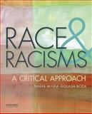 Race and Racisms : A Critical Approach, Golash-Boza, Tanya Maria, 019992001X