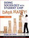 Data Happy! : Doing Sociology with Student Chip, Carter, Gregg Lee, 0205780016