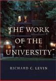 The Work of the University, Levin, Richard C., 0300100019