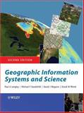 Geographic Information Systems and Science, Longley, Paul A. and Goodchild, Michael F., 047087001X