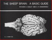 The Sheep Brain : A Basic Guide, Cooley, Richard K. and Vanderwolf, C. H., 0920700012