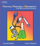 Practical Problems in Math for Health Occupations, Simmers, Louise M., 1401840019