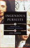 Ingenious Pursuits, Lisa Jardine, 0385720017
