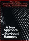 A New Approach to Keyboard Harmony, Brings, Allen and Burkhart, Charles, 0393950018