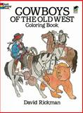 Cowboys of the Old West Coloring Book, David Rickman, 0486250016