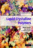 Liquid Crystalline Polymers, Donald, Athene M. and Windle, Alan H., 0521580013