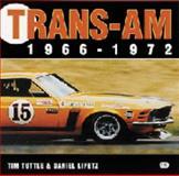 Trans-Am 1966-1972, Tuttle, Tim and Lipetz, Daniel, 0760310017