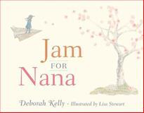 Jam for Nana, Deborah Kelly, 0857980017